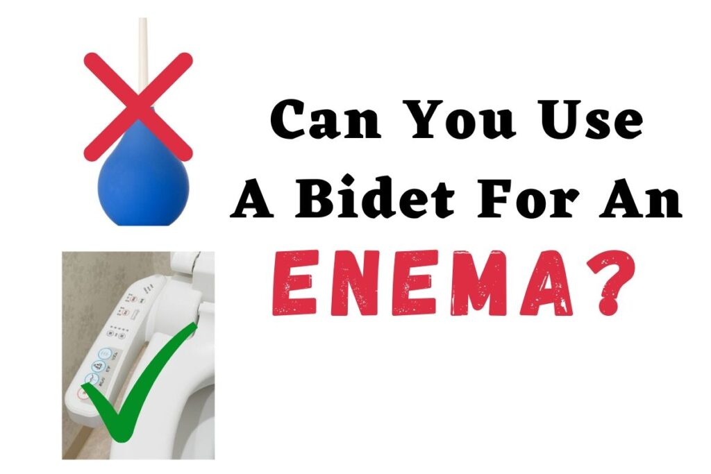 can you use a bidet for an enema