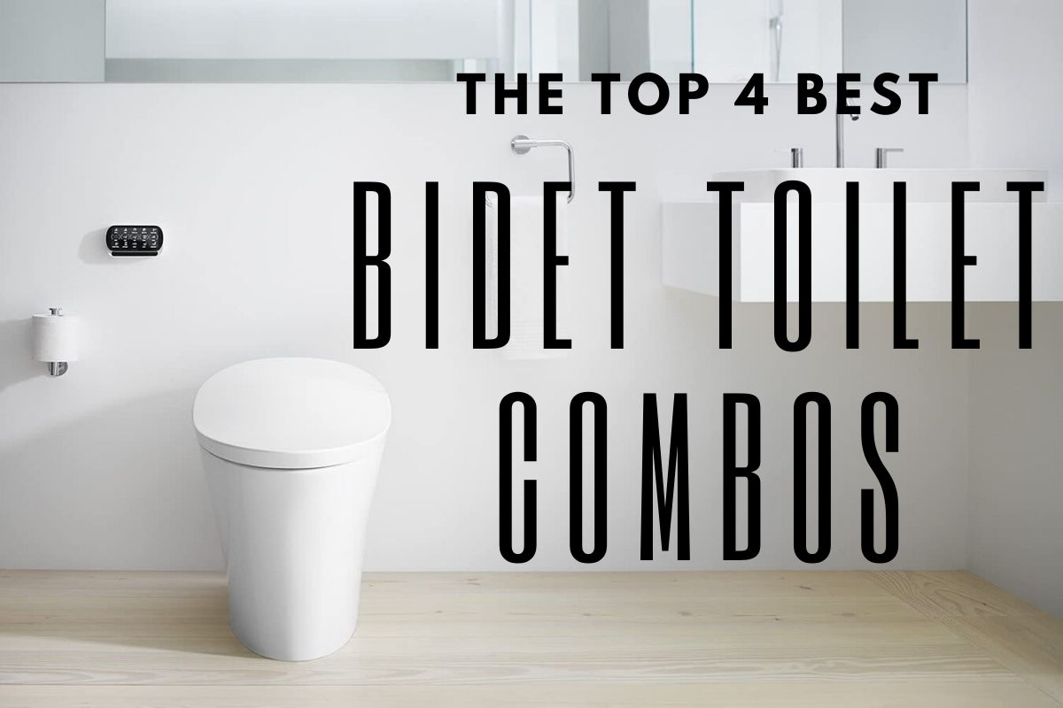 The Top 4 Best Bidet Toilet Combos For Your Booty